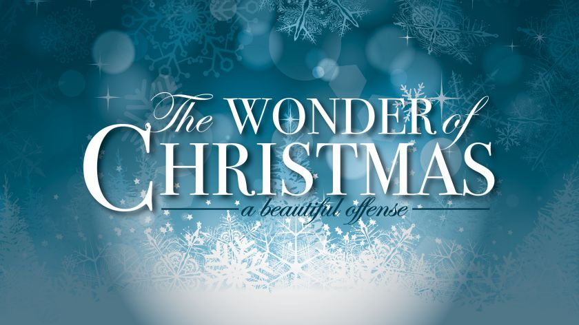 The Wonder of Christmas - A Beautiful Offense